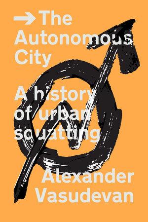 The Autonomous City by Alexander Vasudevan