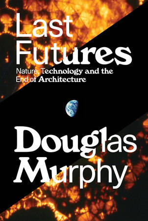Last Futures by Douglas Murphy