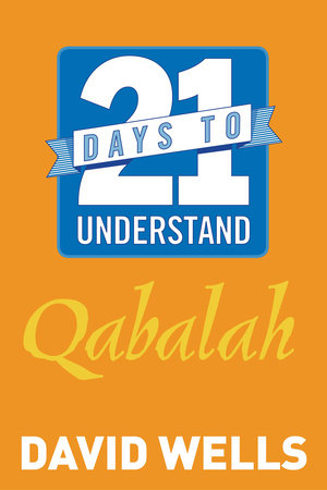 21 Days to Understand Qabalah by David Wells