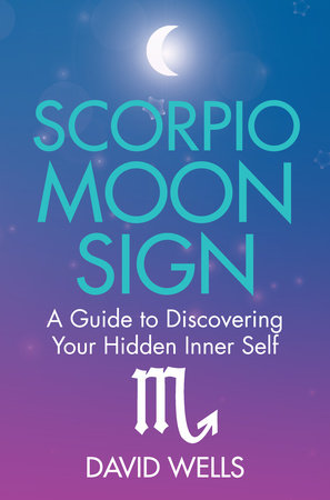 Scorpio Moon Sign by David Wells