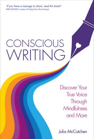 Conscious Writing by Julia McCutcheon