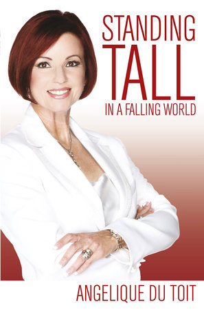 Standing Tall in a Falling World by Angelique Du Toit