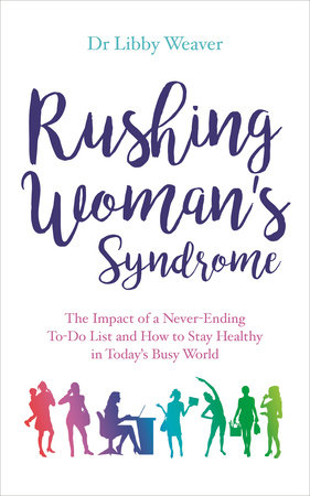 Rushing Woman's Syndrome by Dr. Libby Weaver
