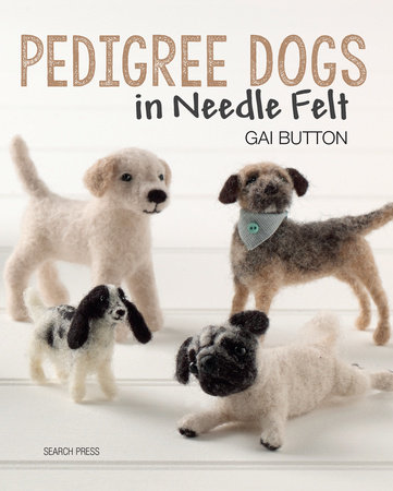 Pedigree Dogs in Needle Felt by Gai Button