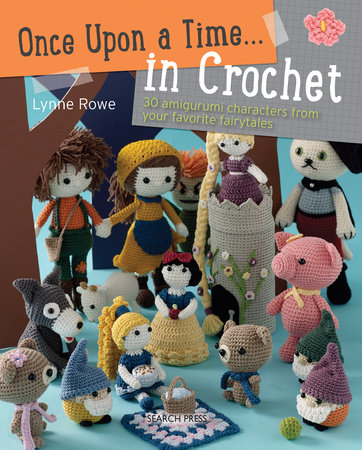 Once Upon a Time... in Crochet by Lynne Rowe