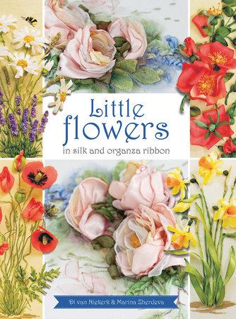 Little Flowers in Silk and Organza ribbon by Di Van Niekerk and Marina Zherdeva