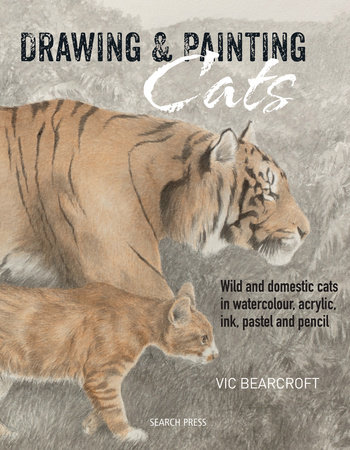 Drawing & Painting Cats by Vic Bearcroft