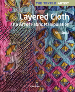 Textile Artist: Layered Cloth, The
