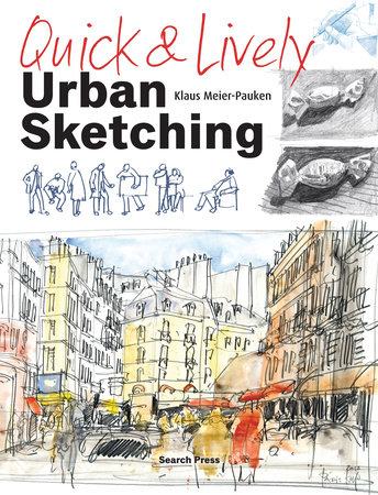 Quick & Lively Urban Sketching by Klaus Meier-Pauken