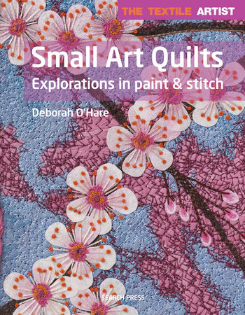 Textile Artist: Small Art Quilts by Deborah O'Hare