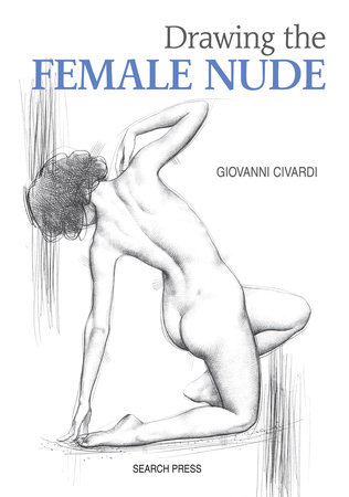 Drawing the Female Nude by Giovanni Civardi
