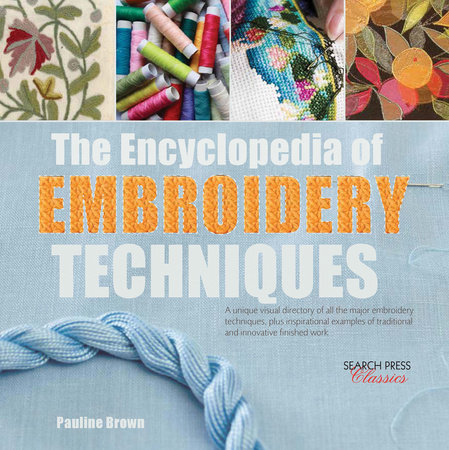 Encyclopedia of Embroidery Techniques, The by Pauline Brown
