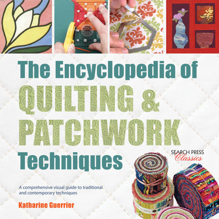 Encyclopedia of Quilting & Patchwork Techniques, The by Katharine Guerrier