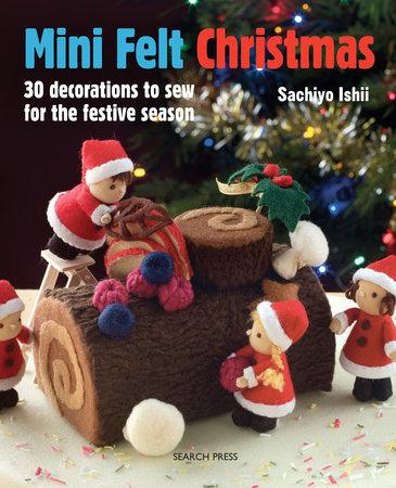 Mini Felt Christmas by Sachiyo Ishii
