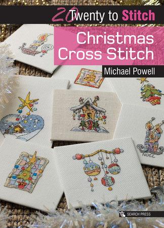 Twenty to Make: Christmas Cross Stitch by Michael Powell