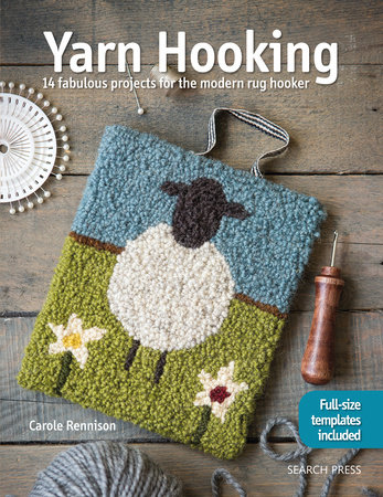 Yarn Hooking by Carole Rennison