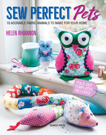 Sew Perfect Pets by Helen Rhiannon