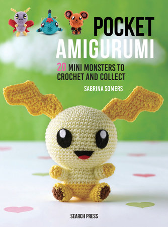 Pocket Amigurumi by Sabrina Somers