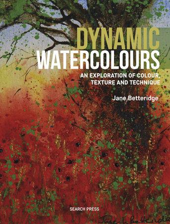 Dynamic Watercolours by Jane Betteridge
