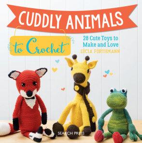 Cuddly Animals to Crochet