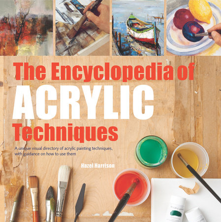 Encyclopedia of Acrylic Techniques, The by Hazel Harrison