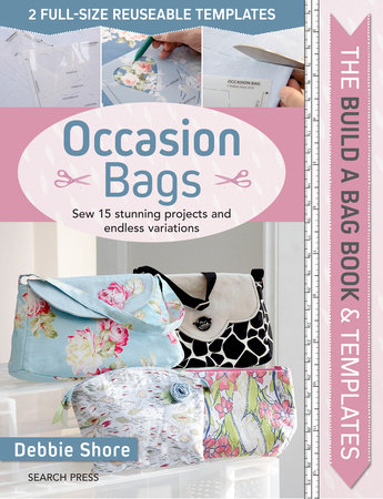 Build a Bag Book & Templates: Occasion Bags by Debbie Shore