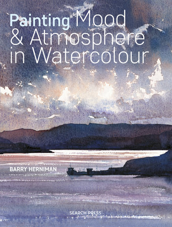 Painting Mood & Atmosphere in Watercolour by Barry Herniman
