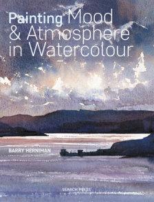 Painting Mood & Atmosphere in Watercolour