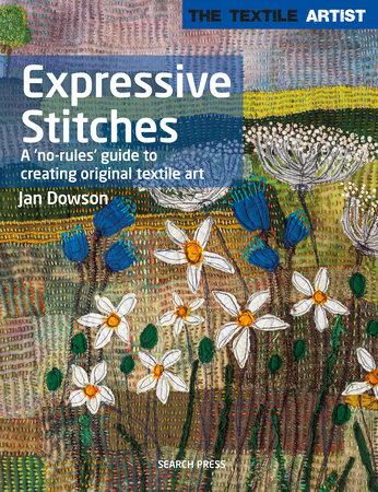Textile Artist: Expressive Stitches by Jan Dowson