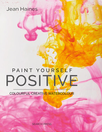 Paint Yourself Positive - Limited Edition by Jean Haines