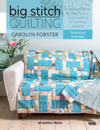 Big Stitch Quilting by Carolyn Forster