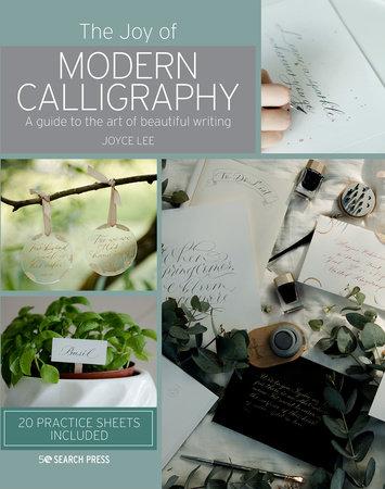 Joy of Modern Calligraphy, The by Joyce Lee