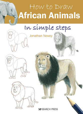 How to Draw African Animals in simple steps by Jonathan Newey