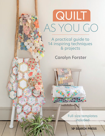 Quilt As You Go by Carolyn Forster