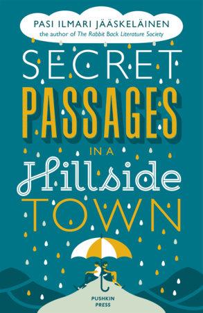 Secret Passages in a Hillside Town by Pasi Ilmari Jääskeläinen