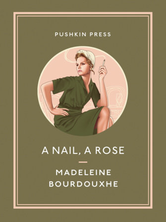 A Nail, A Rose by Madeleine Bourdouxhe