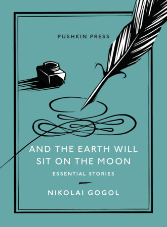 And the Earth Will Sit on the Moon by Nikolai Gogol
