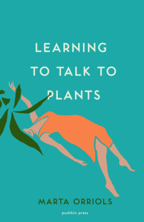 Learning to Talk to Plants by Marta Orriols
