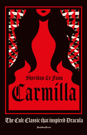 Carmilla, Deluxe Edition by Sheridan Le Fanu