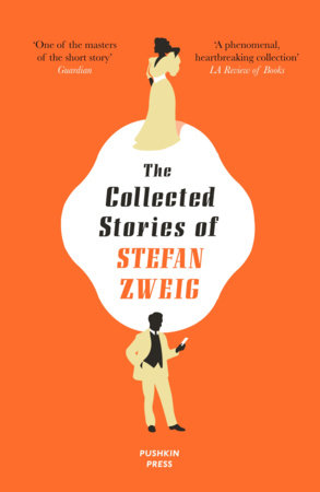 The Collected Stories of Stefan Zweig by Stefan Zweig