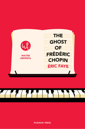 The Ghost of Frederic Chopin by Éric Faye