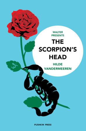 The Scorpion's Head by Hilde Vandermeeren