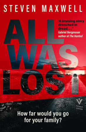 All Was Lost by Steven Maxwell