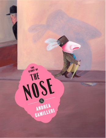 The Story of the Nose by Andrea Camilleri