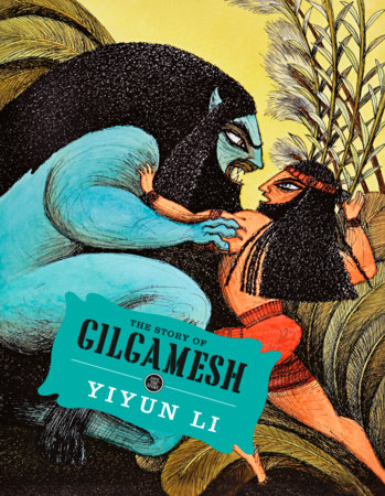 The Story of Gilgamesh by Yiyun Li