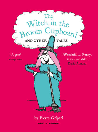 The Witch in the Broom Cupboard and Other Tales by Pierre Gripari