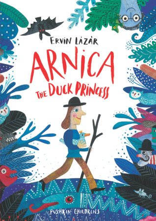 Arnica, the Duck Princess by ERVIN LAZAR