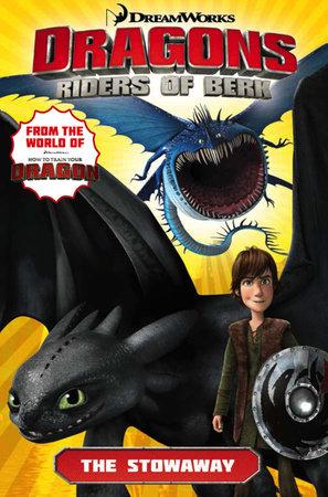 Dragons Riders of Berk: The Stowaway by Simon Furman