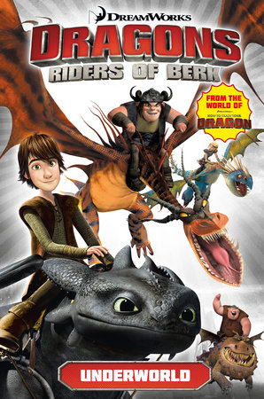 Dragons: Riders of Berk - Volume 6: Underworld (How to Train Your Dragon TV) by Titan Comics