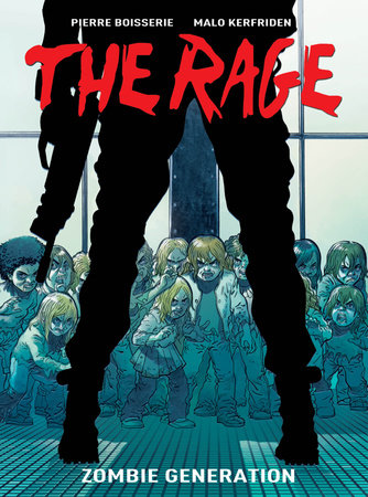 The Rage Vol. 1: Zombie Generation by Pierre Boisserie